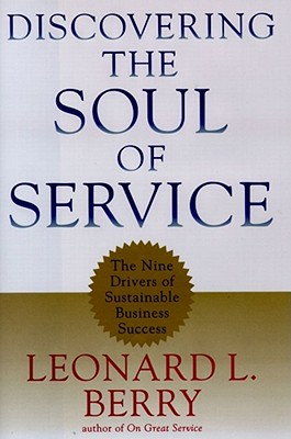 Discovering the Soul of Service By Berry, Leonard L.